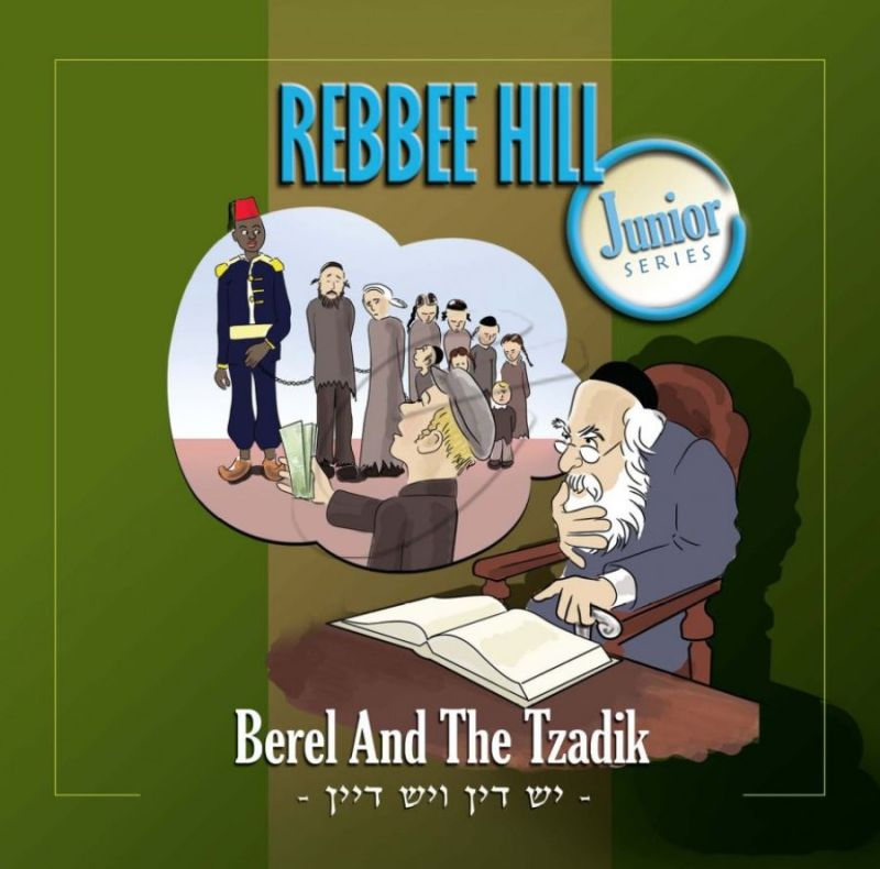 Rebbe Hill-  Berel and The Tzadik